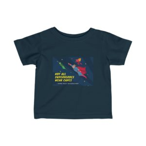 Infant Tee- Not all Superheroes Wear Capes